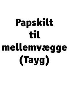 Papskilt til mellemvægge Tayg